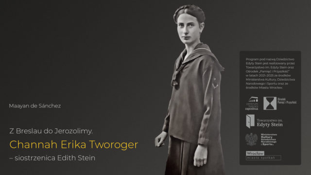 "Katalog pt.""ZBreslau doJerozolimy. Channah Erika Tworoger – siostrzenica Edith Stein"""